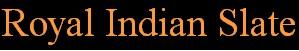 Royal Indian Slate
